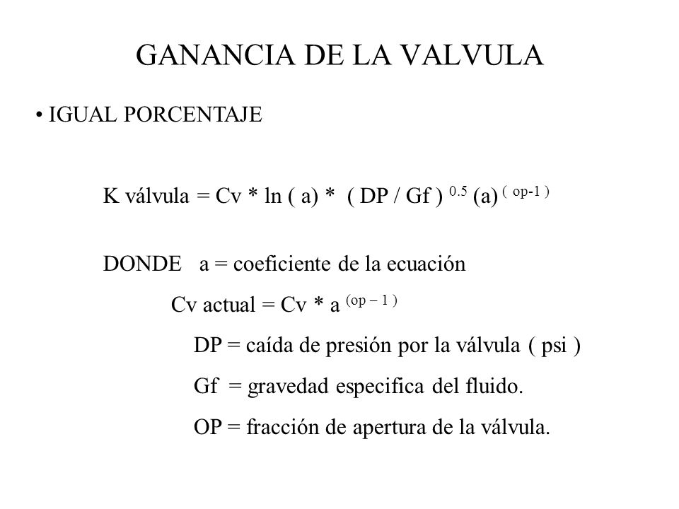 GANANCIA DE LA VALVULA IGUAL PORCENTAJE