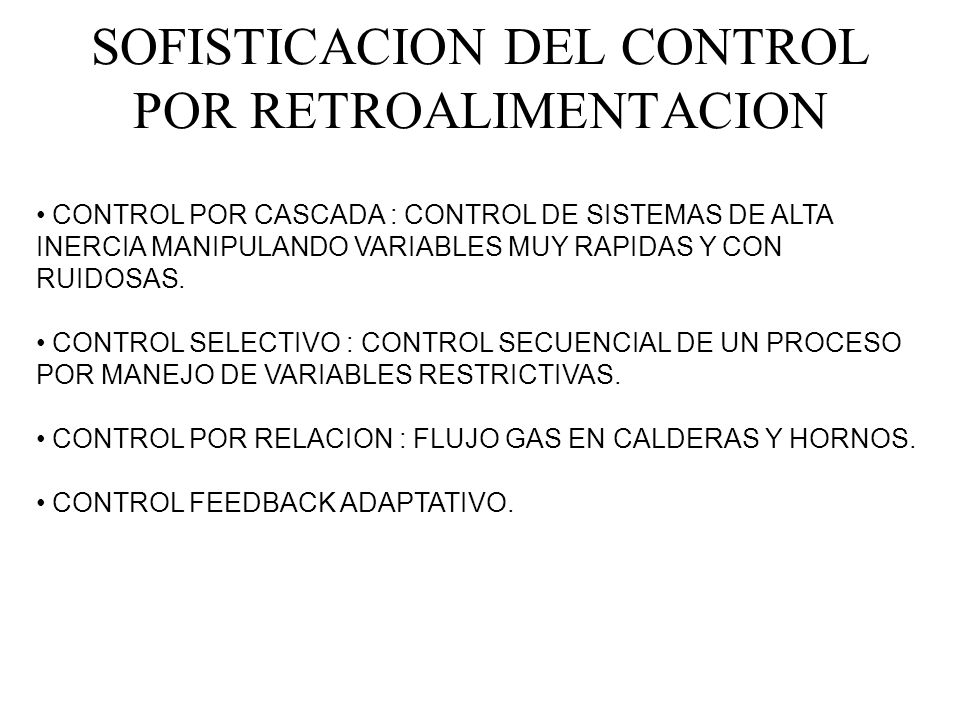 SOFISTICACION DEL CONTROL POR RETROALIMENTACION