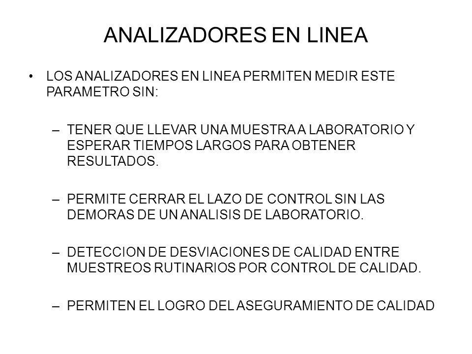 ANALIZADORES EN LINEA LOS ANALIZADORES EN LINEA PERMITEN MEDIR ESTE PARAMETRO SIN:
