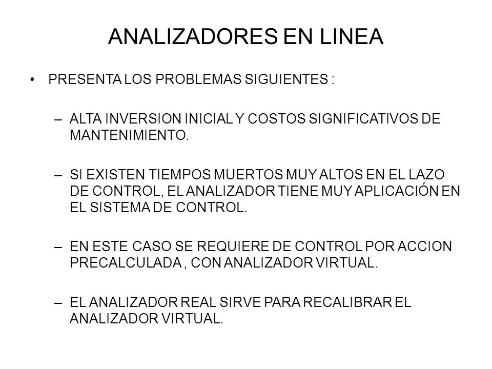 ANALIZADORES EN LINEA PRESENTA LOS PROBLEMAS SIGUIENTES :