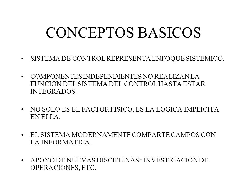 CONCEPTOS BASICOS SISTEMA DE CONTROL REPRESENTA ENFOQUE SISTEMICO.