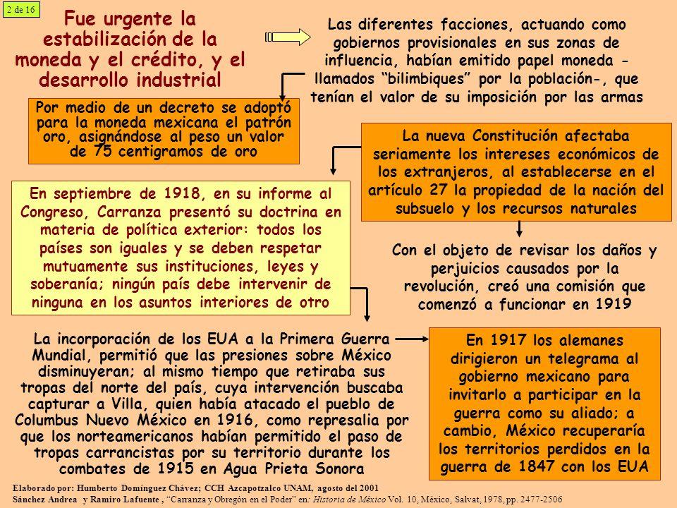 2 de 16Fue urgente la estabilización de la moneda y el crédito, y el desarrollo industrial.