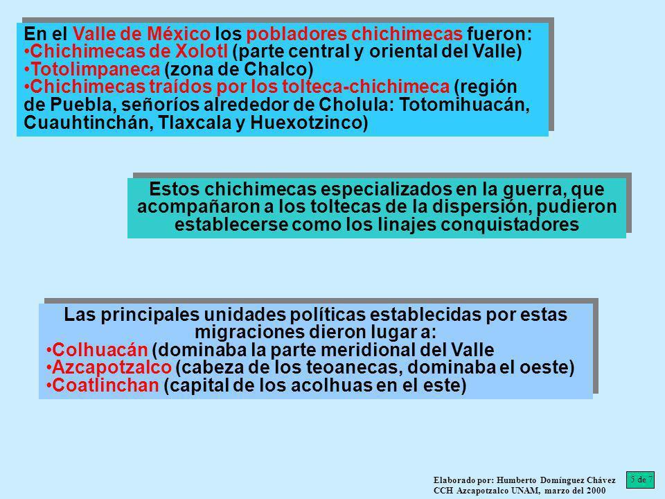 En el Valle de México los pobladores chichimecas fueron: