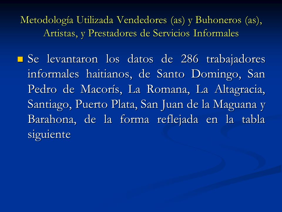 Metodología Utilizada Vendedores (as) y Buhoneros (as), Artistas, y Prestadores de Servicios Informales