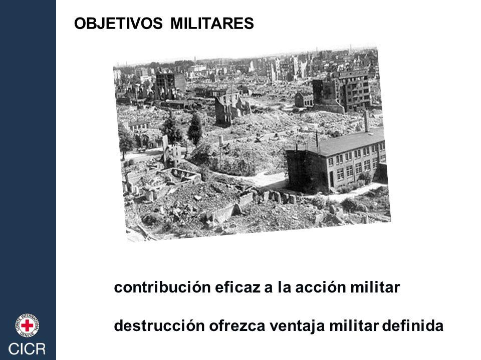 OBJETIVOS MILITARES contribución eficaz a la acción militar.