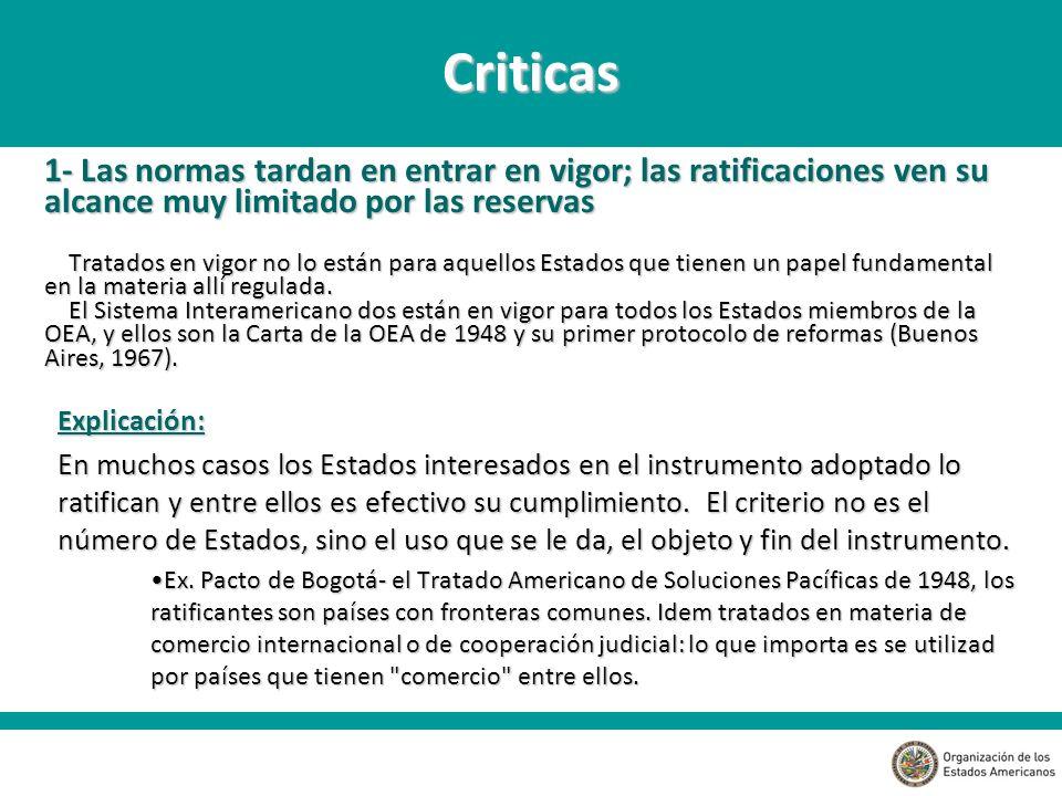 Criticas 1- Las normas tardan en entrar en vigor; las ratificaciones ven su alcance muy limitado por las reservas.
