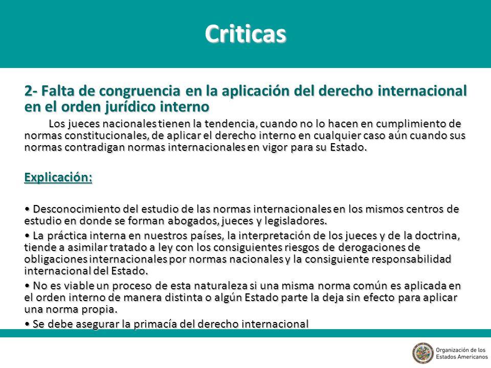 Criticas 2- Falta de congruencia en la aplicación del derecho internacional en el orden jurídico interno.