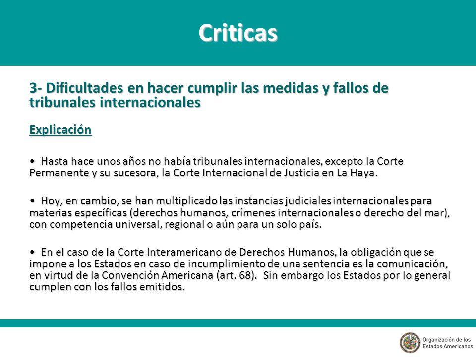 Criticas 3- Dificultades en hacer cumplir las medidas y fallos de tribunales internacionales. Explicación.