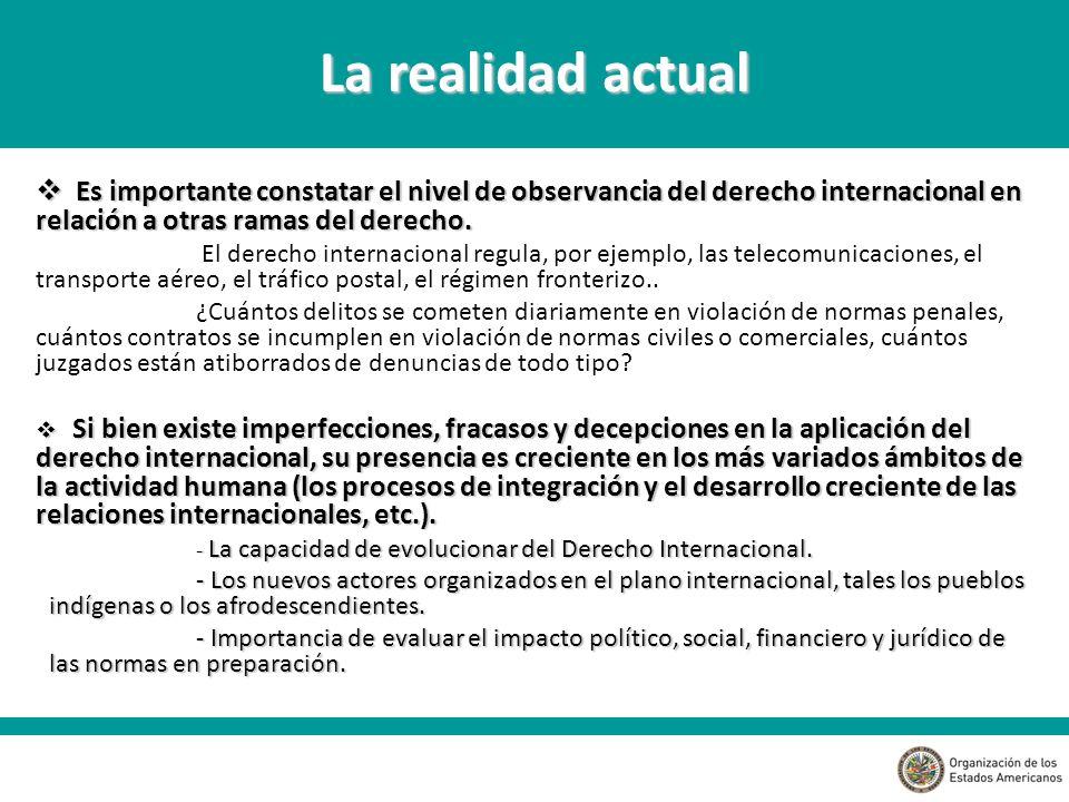La realidad actual Es importante constatar el nivel de observancia del derecho internacional en relación a otras ramas del derecho.