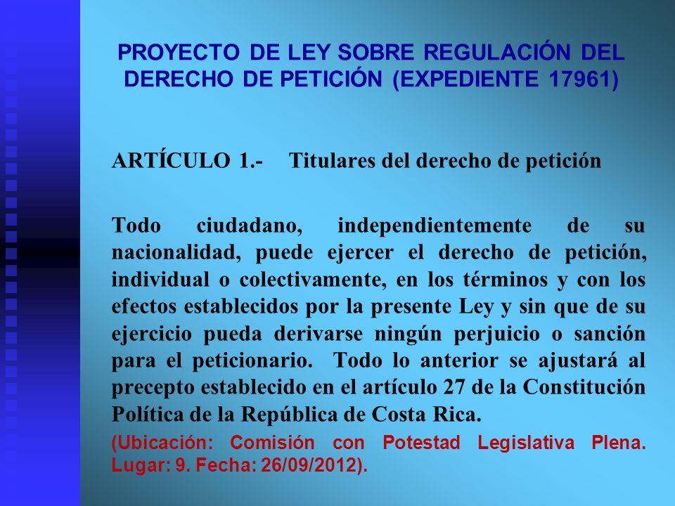 ARTÍCULO 1.- Titulares del derecho de petición