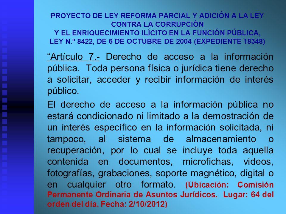 PROYECTO DE LEY REFORMA PARCIAL Y ADICIÓN A LA LEY CONTRA LA CORRUPCIÓN Y EL ENRIQUECIMIENTO ILÍCITO EN LA FUNCIÓN PÚBLICA, LEY N.º 8422, DE 6 DE OCTUBRE DE 2004 (EXPEDIENTE 18348)