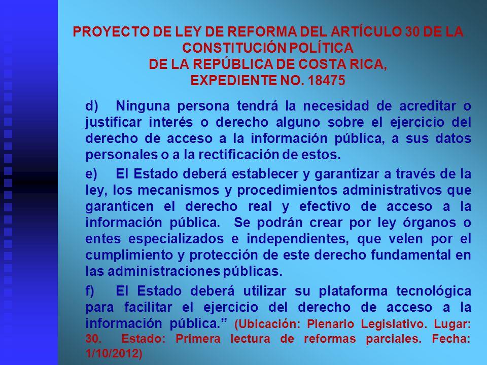 PROYECTO DE LEY DE REFORMA DEL ARTÍCULO 30 DE LA CONSTITUCIÓN POLÍTICA DE LA REPÚBLICA DE COSTA RICA, EXPEDIENTE NO. 18475