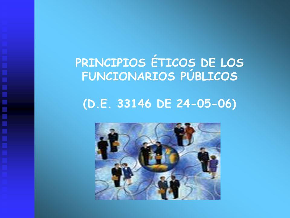 PRINCIPIOS ÉTICOS DE LOS FUNCIONARIOS PÚBLICOS