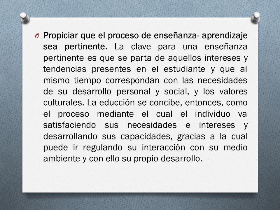 Propiciar que el proceso de enseñanza- aprendizaje sea pertinente