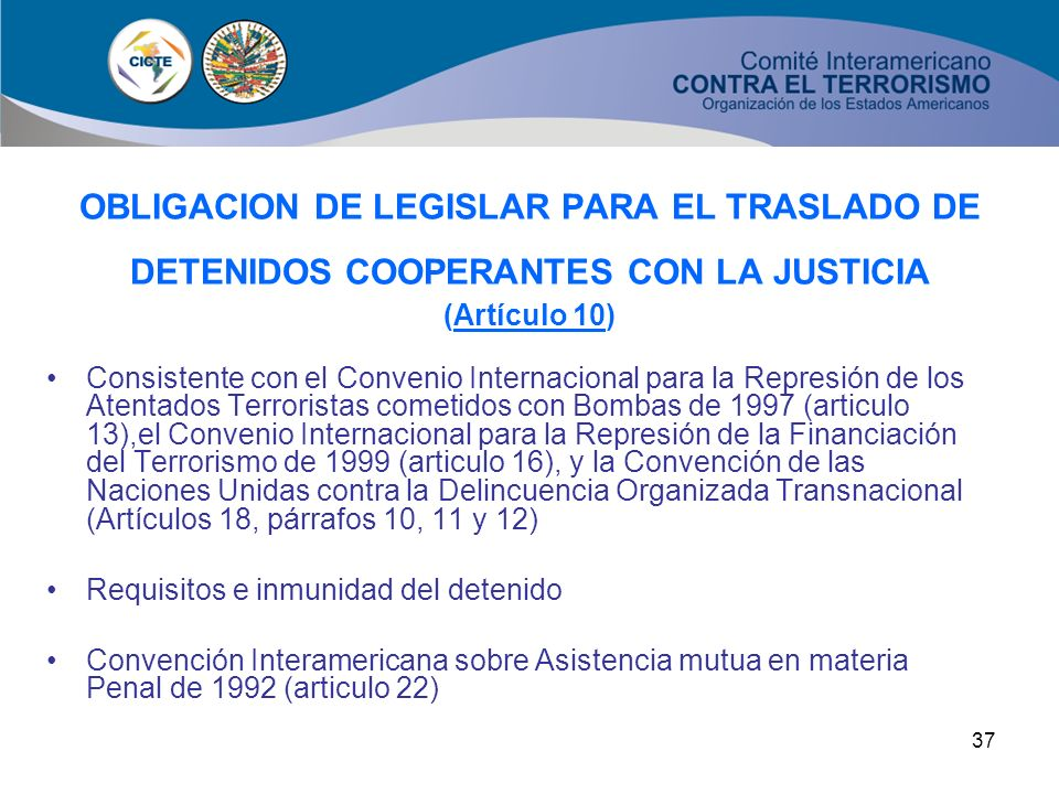 OBLIGACION DE LEGISLAR PARA EL TRASLADO DE DETENIDOS COOPERANTES CON LA JUSTICIA (Artículo 10)