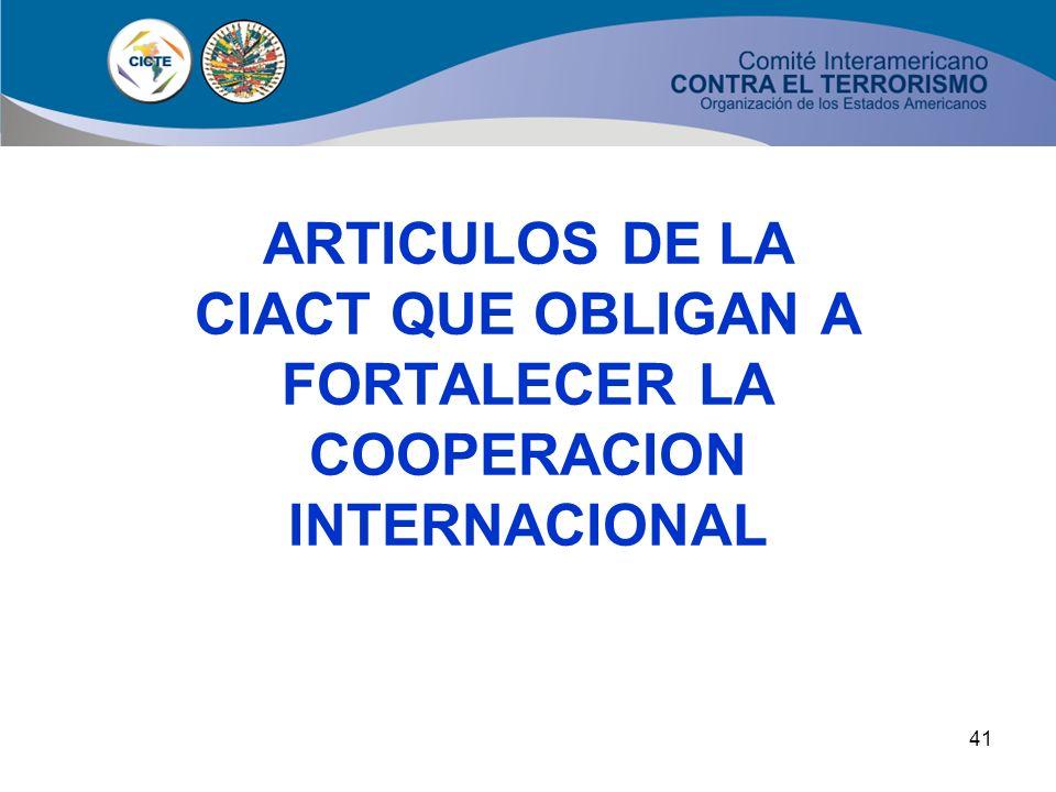 ARTICULOS DE LA ARTICULOS DE LA CIACT QUE OBLIGAN A FORTALECER LA COOPERACION INTERNACIONAL