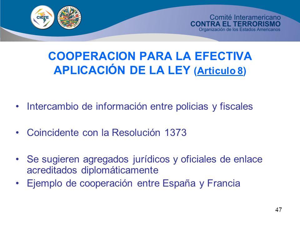 COOPERACION PARA LA EFECTIVA APLICACIÓN DE LA LEY (Articulo 8)