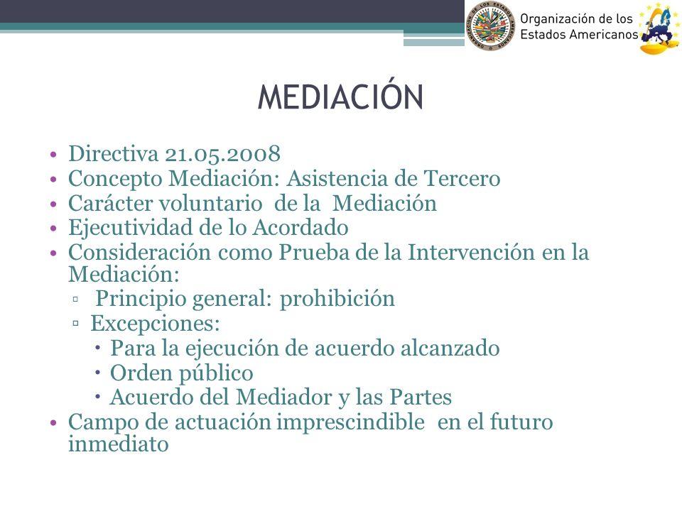 MEDIACIÓN Directiva 21.05.2008. Concepto Mediación: Asistencia de Tercero. Carácter voluntario de la Mediación.