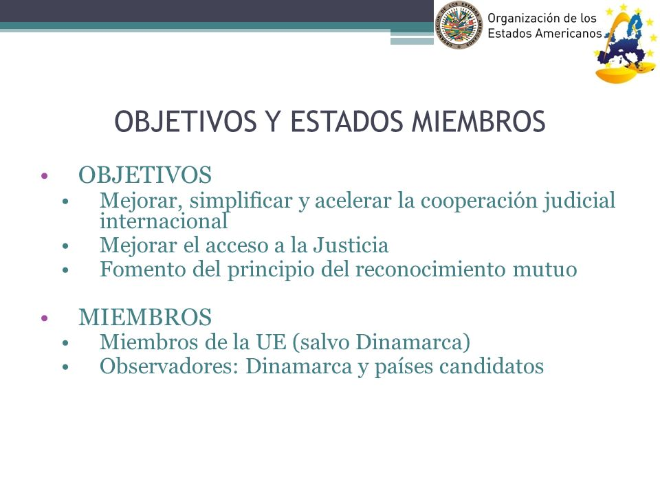 OBJETIVOS Y ESTADOS MIEMBROS