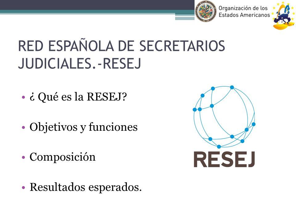 RED ESPAÑOLA DE SECRETARIOS JUDICIALES.-RESEJ