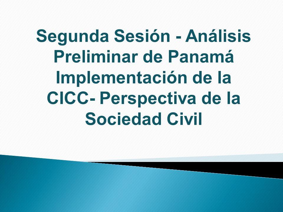 Segunda Sesión - Análisis Preliminar de Panamá Implementación de la CICC- Perspectiva de la Sociedad Civil