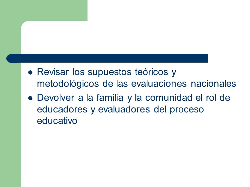 Revisar los supuestos teóricos y metodológicos de las evaluaciones nacionales