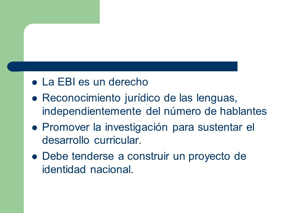 La EBI es un derecho Reconocimiento jurídico de las lenguas, independientemente del número de hablantes.