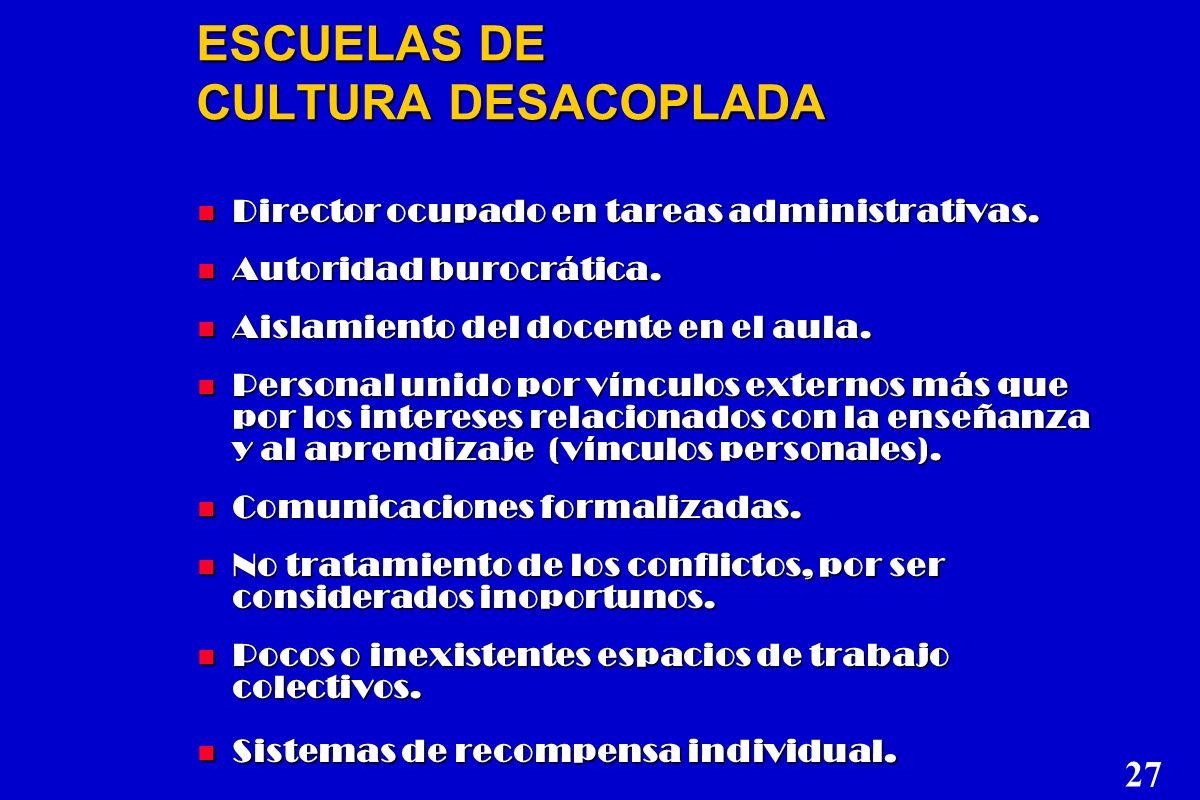 ESCUELAS DE CULTURA DESACOPLADA