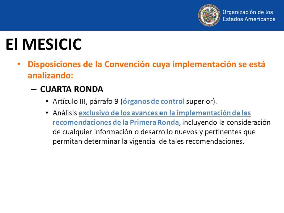 El MESICICDisposiciones de la Convención cuya implementación se está analizando: CUARTA RONDA.