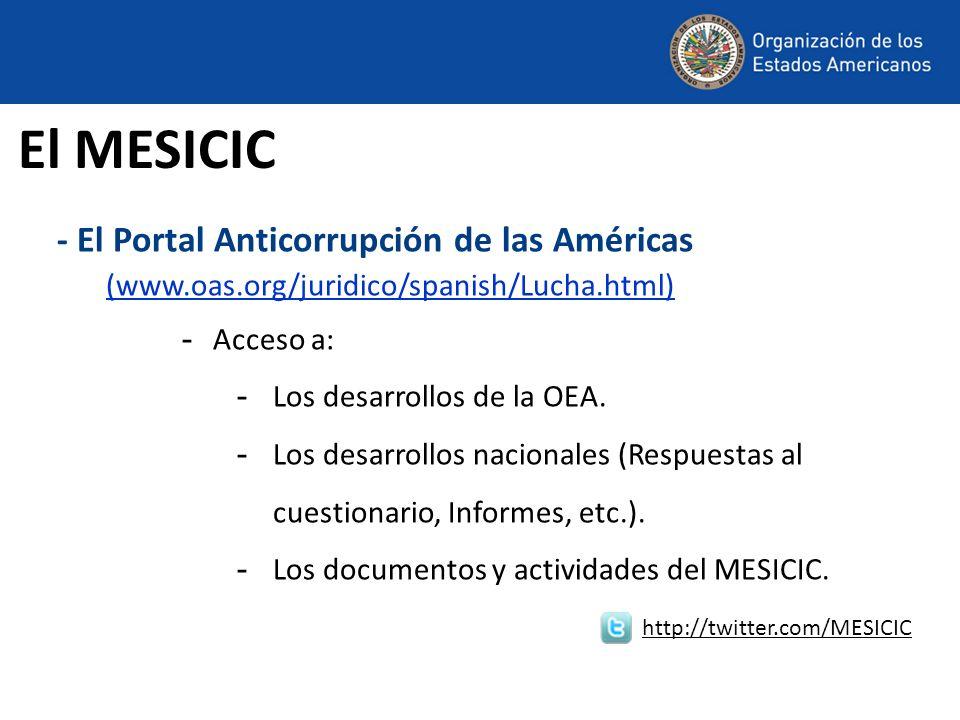 El MESICIC- El Portal Anticorrupción de las Américas (www.oas.org/juridico/spanish/Lucha.html) Acceso a: