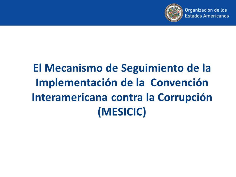 El Mecanismo de Seguimiento de la Implementación de la Convención Interamericana contra la Corrupción (MESICIC)