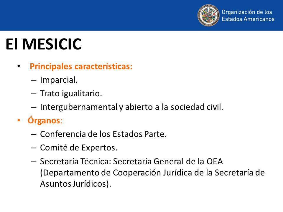 El MESICIC Principales características: Imparcial. Trato igualitario.