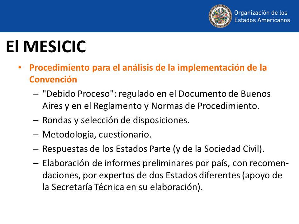 El MESICICProcedimiento para el análisis de la implementación de la Convención.