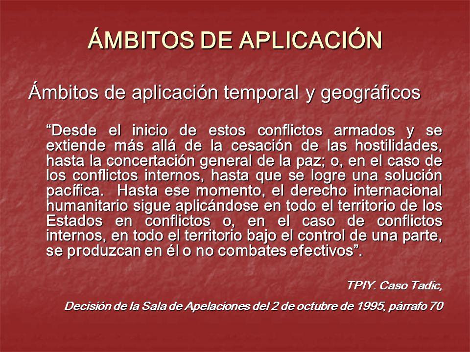 ÁMBITOS DE APLICACIÓN Ámbitos de aplicación temporal y geográficos