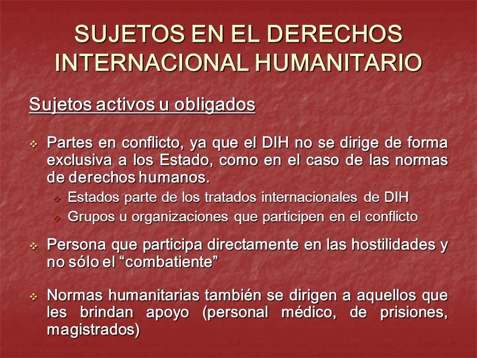 SUJETOS EN EL DERECHOS INTERNACIONAL HUMANITARIO