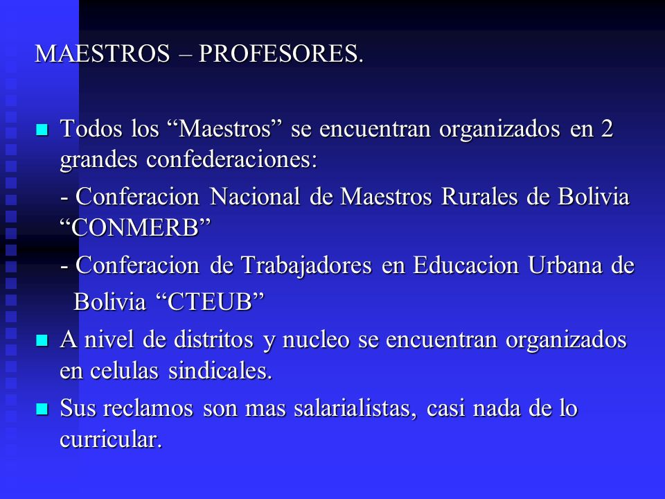 MAESTROS – PROFESORES.Todos los Maestros se encuentran organizados en 2 grandes confederaciones: