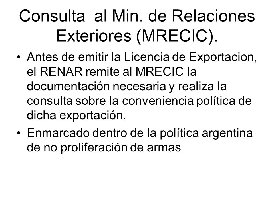 Consulta al Min. de Relaciones Exteriores (MRECIC).