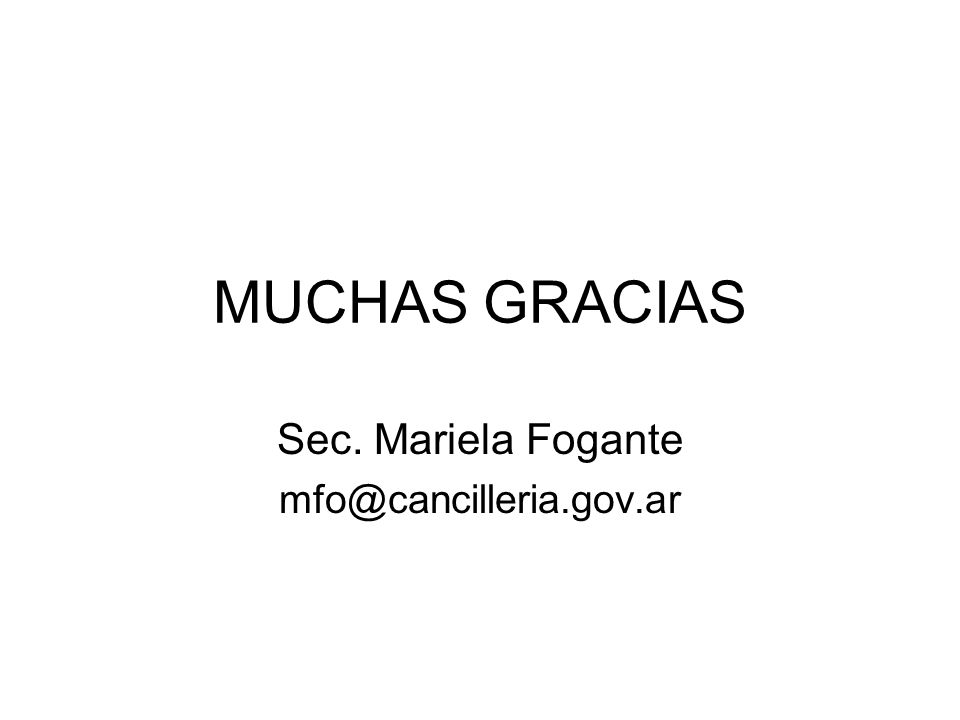 Sec. Mariela Fogante mfo@cancilleria.gov.ar