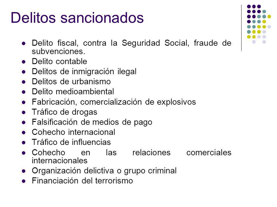 Delitos sancionados Delito fiscal, contra la Seguridad Social, fraude de subvenciones. Delito contable.