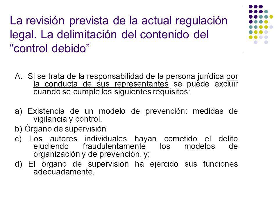 La revisión prevista de la actual regulación legal