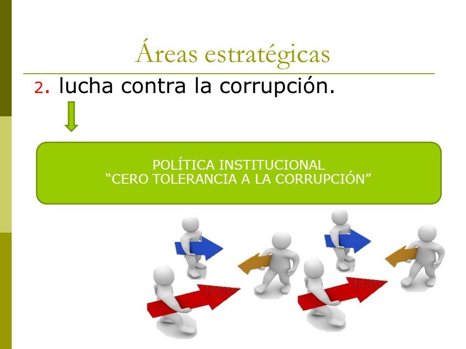 Áreas estratégicas 2. lucha contra la corrupción.