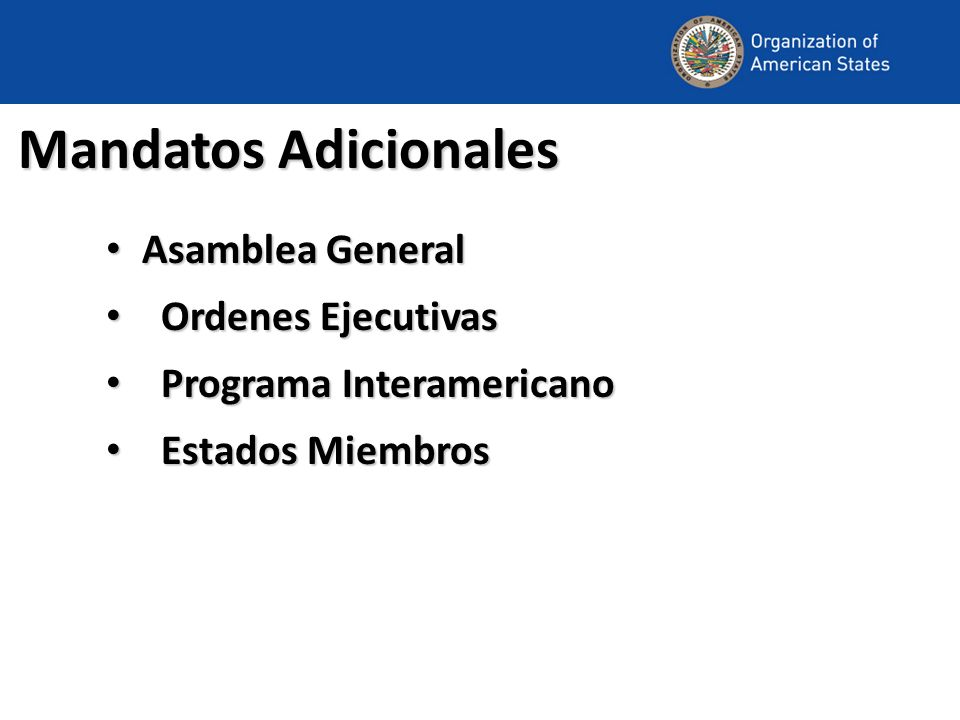 Mandatos Adicionales Asamblea General Ordenes Ejecutivas