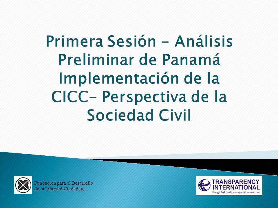Primera Sesión - Análisis Preliminar de Panamá Implementación de la CICC- Perspectiva de la Sociedad Civil