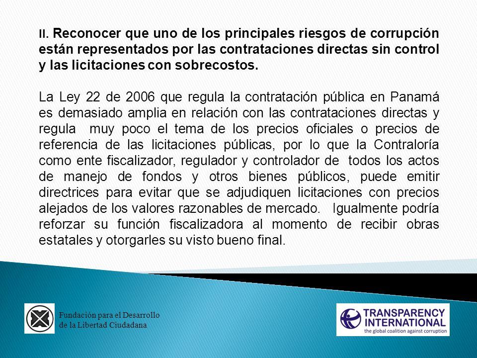 II. Reconocer que uno de los principales riesgos de corrupción están representados por las contrataciones directas sin control y las licitaciones con sobrecostos.