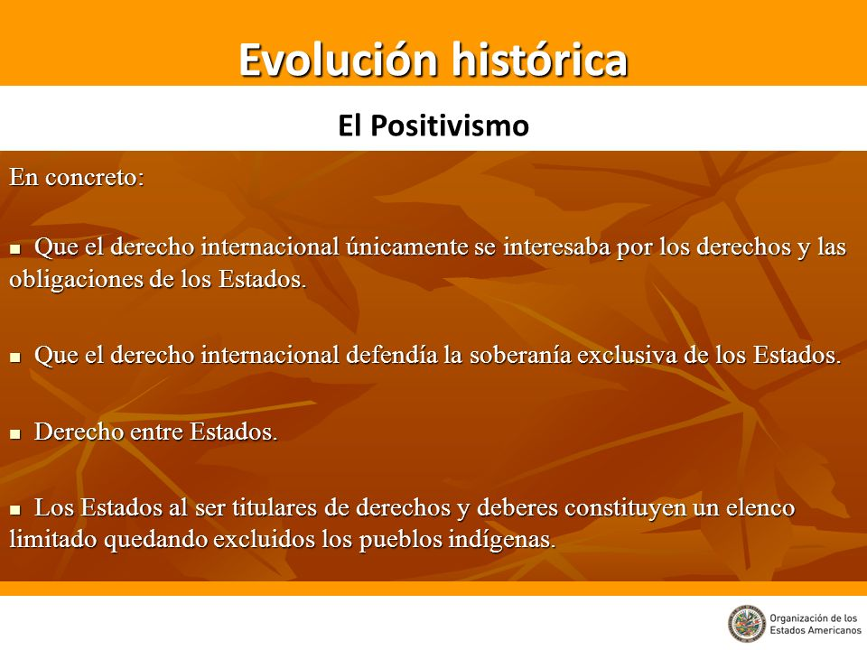 Evolución histórica El Positivismo En concreto: