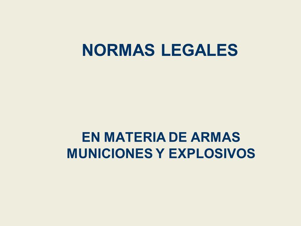 EN MATERIA DE ARMAS MUNICIONES Y EXPLOSIVOS
