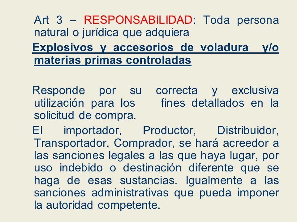 Art 3 – RESPONSABILIDAD: Toda persona natural o jurídica que adquiera