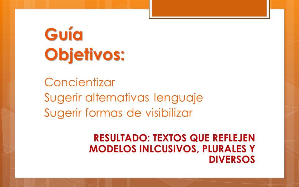 Guía Objetivos: Concientizar Sugerir alternativas lenguaje