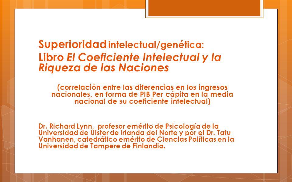 Superioridad intelectual/genética: