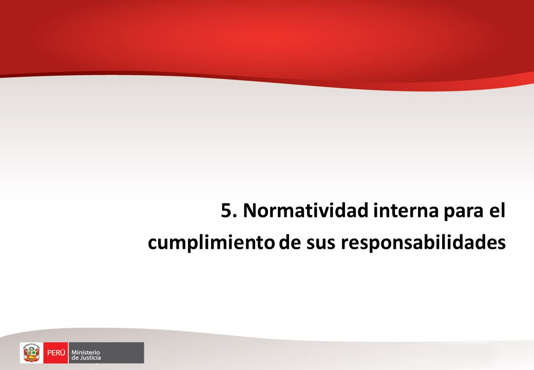 5. Normatividad interna para el cumplimiento de sus responsabilidades